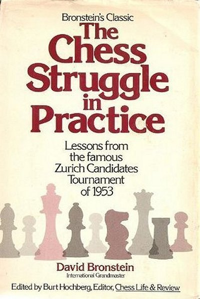 The Chess Struggle in Practice Lessons from the famous Zurich Candidates Tournament of 1953