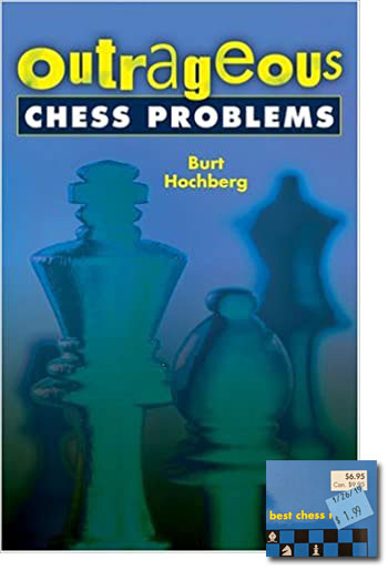 Hochberg Outrageous Chess Problems