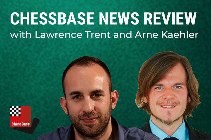 The ChessBase News Review